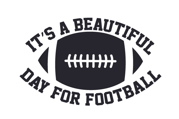 It's a Beautiful Day for Football Sports Craft Cut File By Creative Fabrica Crafts