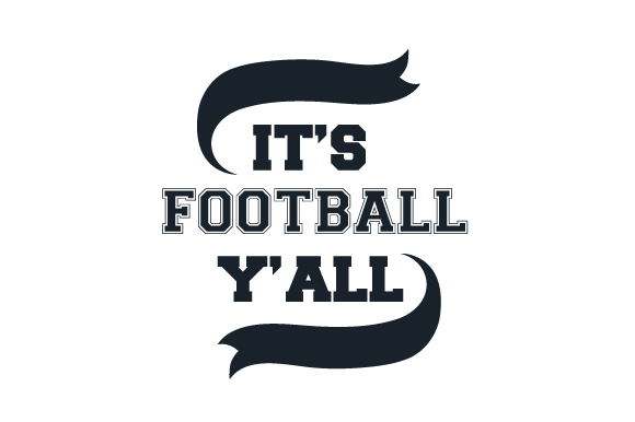 It's Football Y'all Sports Craft Cut File By Creative Fabrica Crafts