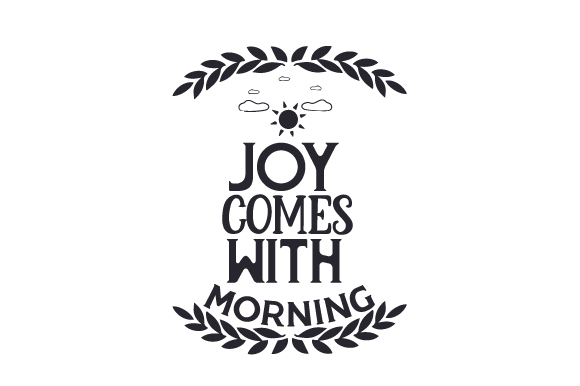 Joy Comes with the Morning Farm & Country Craft Cut File By Creative Fabrica Crafts