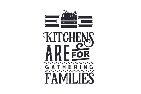 Kitchens Are for Gathering Families Craft Design By Creative Fabrica Crafts Image 1