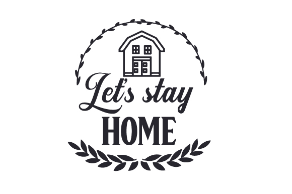 Let's Stay Home Farm & Country Craft Cut File By Creative Fabrica Crafts - Image 1