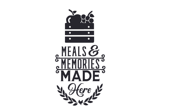 Meals & Memories Made Here Craft Design By Creative Fabrica Crafts