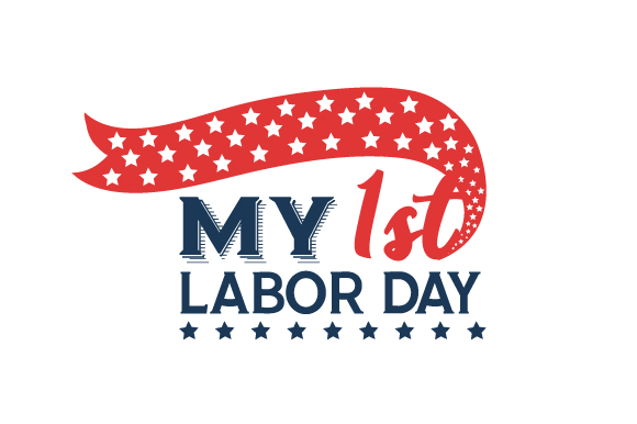 My 1st Labor Day SVG Cut Files