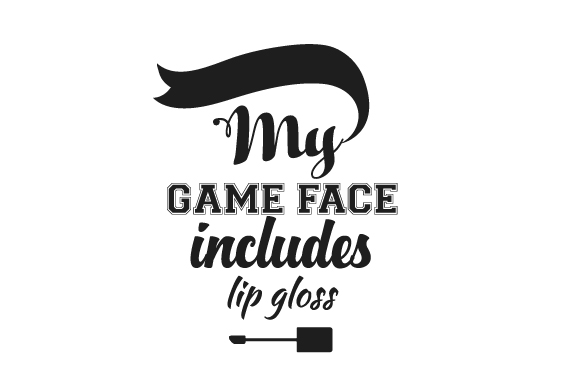 Download Free My Game Face Includes Lip Gloss Svg Cut File By Creative Fabrica for Cricut Explore, Silhouette and other cutting machines.