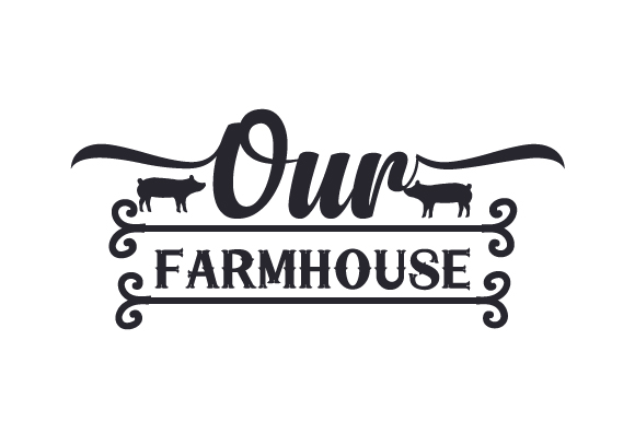 Our Farmhouse Craft Design By Creative Fabrica Crafts