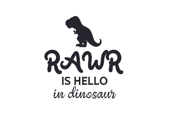 Download Free Rawr Is Hello In Dinosaur Svg Cut File By Creative Fabrica for Cricut Explore, Silhouette and other cutting machines.