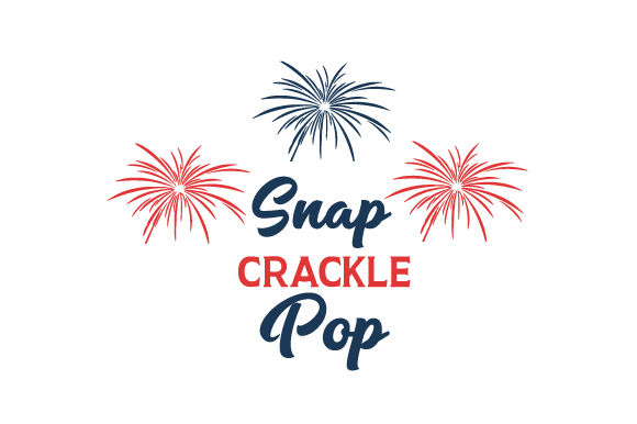Snap, Crackle, Pop Independence Day Craft Cut File By Creative Fabrica Crafts
