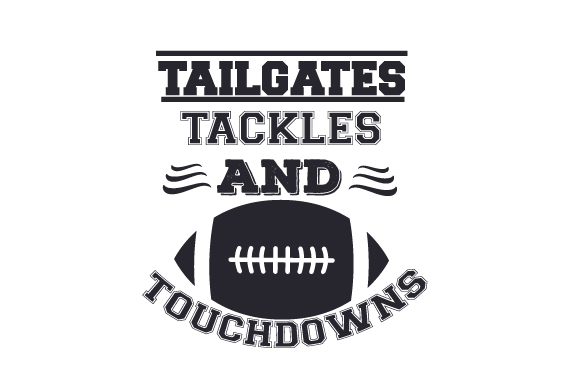 Tailgates, Tackles, and Touchdowns Sports Craft Cut File By Creative Fabrica Crafts