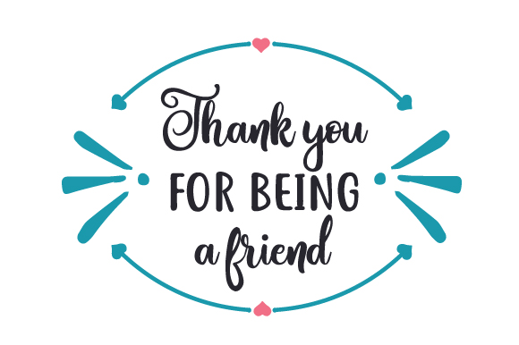 Thank You For Being A Friend Svg Plotterdatei Von Creative