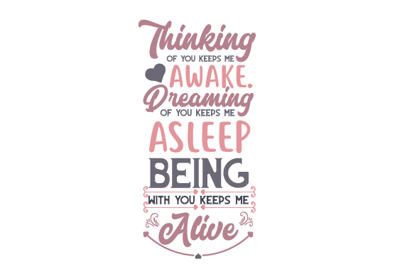 Download Free Thinking Of You Keeps Me Awake Svg Cut File By Creative Fabrica for Cricut Explore, Silhouette and other cutting machines.