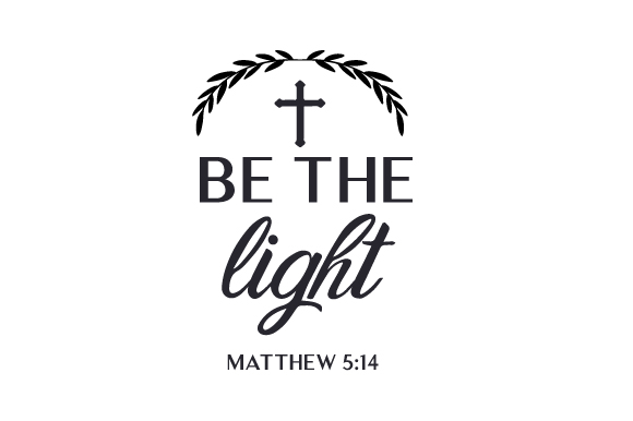Be the Light - Matthew 5:14 Religious Craft Cut File By Creative Fabrica Crafts