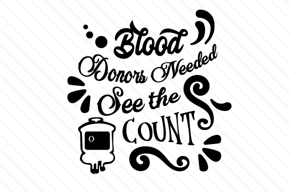Blood Donors Needed See the Count Halloween Craft Cut File By Creative Fabrica Crafts - Image 2