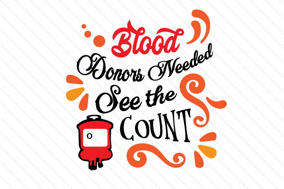 Blood Donors Needed See the Count Halloween Craft Cut File By Creative Fabrica Crafts