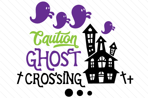 Caution Ghost Crossing Halloween Craft Cut File By Creative Fabrica Crafts - Image 1