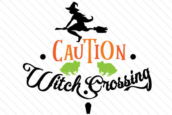 Caution Witch Crossing Halloween Craft Cut File By Creative Fabrica Crafts