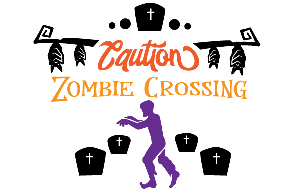 Caution Zombie Crossing Halloween Craft Cut File By Creative Fabrica Crafts
