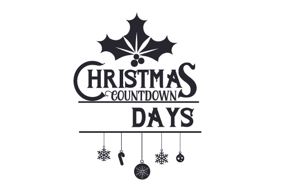 Download Free Christmas Countdown Archivos De Corte Svg Por Creative Fabrica for Cricut Explore, Silhouette and other cutting machines.