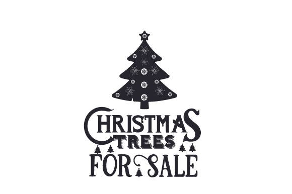 Download Free Christmas Trees For Sale Svg Cut File By Creative Fabrica Crafts for Cricut Explore, Silhouette and other cutting machines.