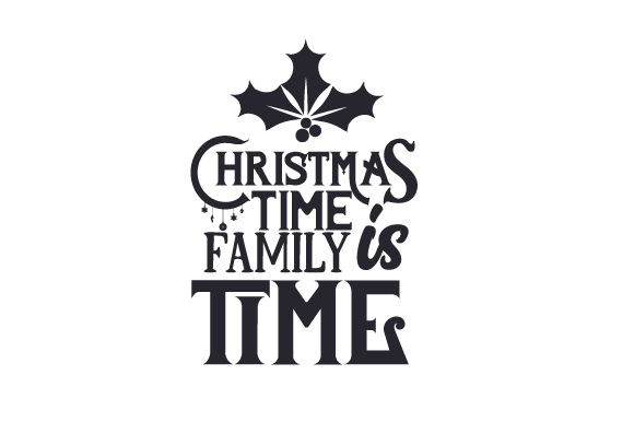 Download Free Christmas Time Is Family Time Svg Cut File By Creative Fabrica for Cricut Explore, Silhouette and other cutting machines.
