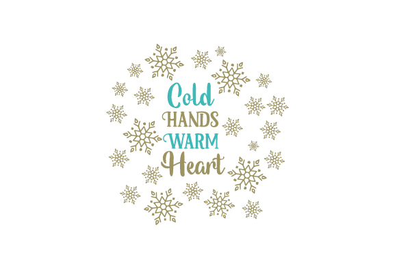 Cold Hands, Warm Heart Christmas Craft Cut File By Creative Fabrica Crafts