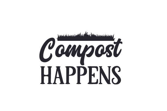 Compost Happens Nature & Outdoors Craft Cut File By Creative Fabrica Crafts