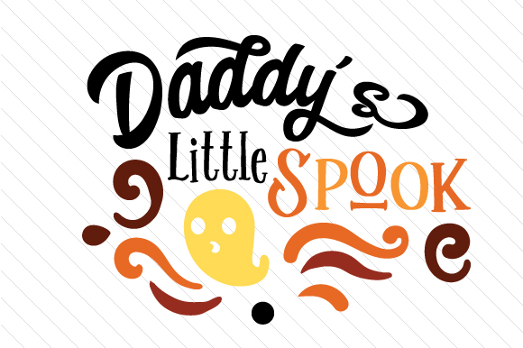 Daddy's Little Spook Halloween Craft Cut File By Creative Fabrica Crafts
