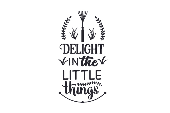 Download Free Delight In The Little Things Svg Cut File By Creative Fabrica for Cricut Explore, Silhouette and other cutting machines.
