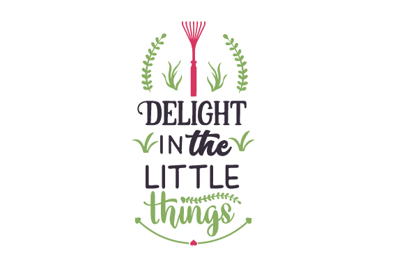 Delight in the Little Things Nature & Outdoors Craft Cut File By Creative Fabrica Crafts