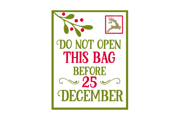 Download Free Do Not Open This Bag Before 25 December Santa Bag Design Svg for Cricut Explore, Silhouette and other cutting machines.