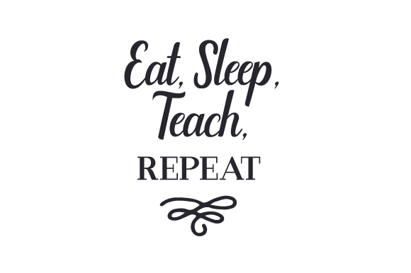 Download Free Eat Sleep Teach Repeat Svg Cut File By Creative Fabrica for Cricut Explore, Silhouette and other cutting machines.