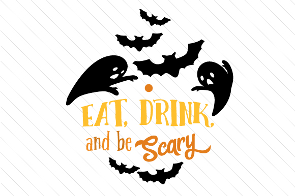 Eat, Drink and Be Scary Halloween Craft Cut File By Creative Fabrica Crafts