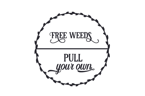 Free Weeds, Pull Your Own Nature & Outdoors Craft Cut File By Creative Fabrica Crafts