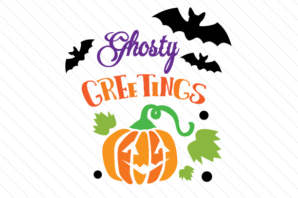 Ghosty Greetings Halloween Craft Cut File By Creative Fabrica Crafts