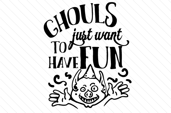 Ghouls Just Want To Have Fun Svg Cut File By Creative Fabrica Crafts Creative Fabrica