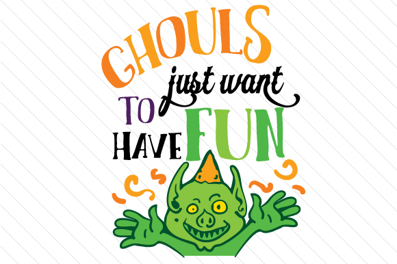 Ghouls Just Want to Have Fun Halloween Craft Cut File By Creative Fabrica Crafts