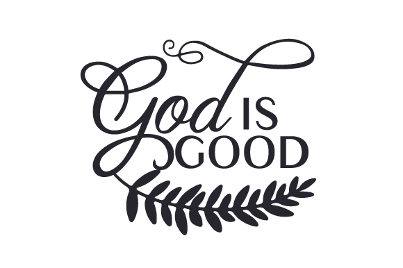 God is Good Religious Craft Cut File By Creative Fabrica Crafts