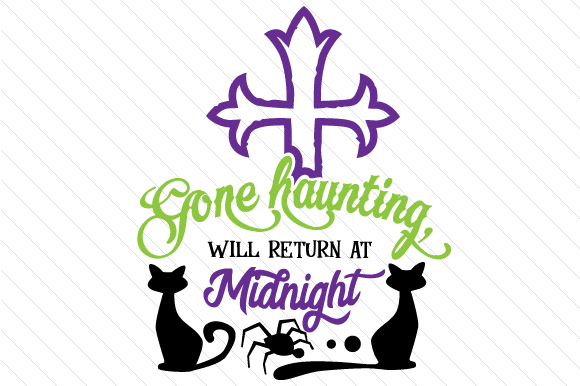 Gone Haunting Will Return at Midnight Halloween Craft Cut File By Creative Fabrica Crafts