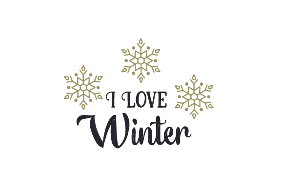 I Love Winter Quotes Craft Cut File By Creative Fabrica Crafts