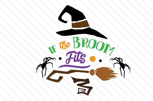If the Broom Fits Halloween Craft Cut File By Creative Fabrica Crafts