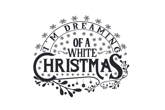 I'm Dreaming of a White Christmas Cut File Download