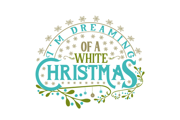 I'm Dreaming of a White Christmas Weihnachten Plotterdatei von Creative Fabrica Crafts