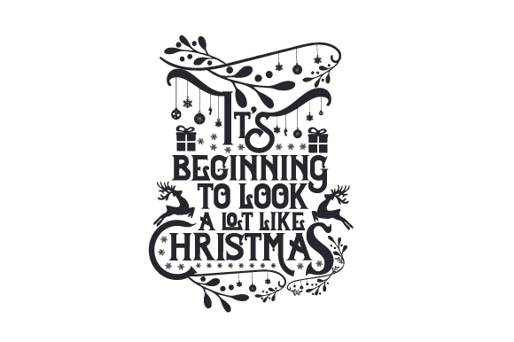 It S Beginning To Look A Lot Like Christmas Svg Cut File By