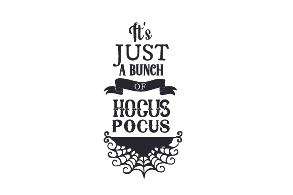 It's Just a Bunch of Hocus Pocus Halloween Craft Cut File By Creative Fabrica Crafts