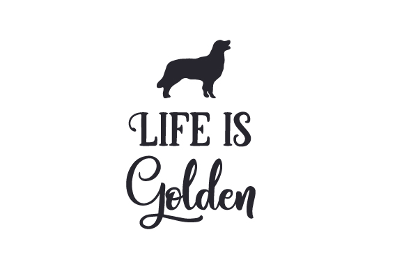 Life is Golden Dogs Craft Cut File By Creative Fabrica Crafts