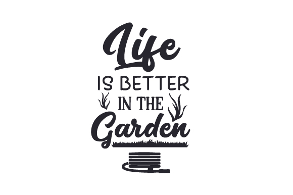 Download Free Life Is Better In The Garden Svg Cut File By Creative Fabrica for Cricut Explore, Silhouette and other cutting machines.