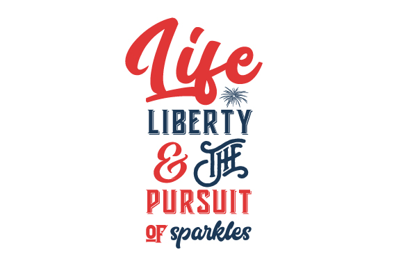 Life, Liberty, and the Pursuit of Sparkles Independence Day Craft Cut File By Creative Fabrica Crafts