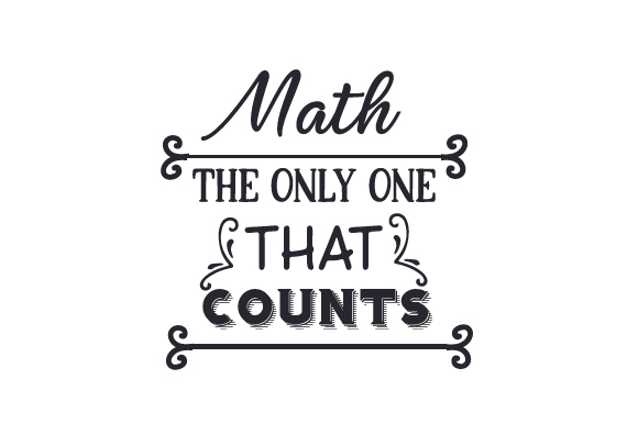 Math – the Only One That Counts School & Teachers Craft Cut File By Creative Fabrica Crafts