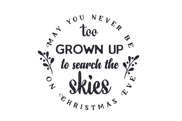 May You Never Be Too Grown Up to Search the Skies on Christmas Eve Cut File