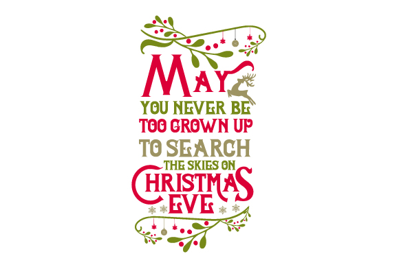 May You Never Be Too Grown Up to Search the Skies on Christmas Eve Christmas Craft Cut File By Creative Fabrica Crafts