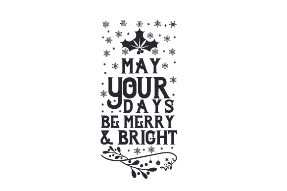 Download Free May Your Days Be Merry And Bright Svg Cut File By Creative for Cricut Explore, Silhouette and other cutting machines.